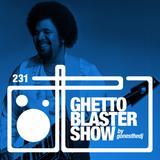 GHETTOBLASTERSHOW #231 (sept. 12/15) !! NEW SEASON START !!