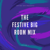 ARV023 - The Festive Big Room Mix Volume 3