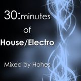 """30 Minutes of """"House/Electro"""""""