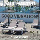 Paul Martini presents:  Good Vibrations Vol.1