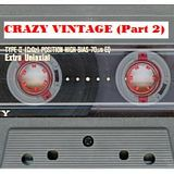 Crazy Vintage - Part 2 (original tape)