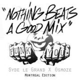 Nothing Beats A Good Mix 1 (Montreal Edition)