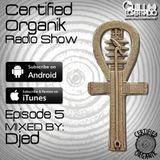 Certified Organik Radio Show 5