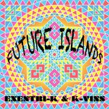 EXENTRI-K & K-VINS - Future Islands (extended mix)