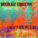 Bricolage Podcast #25 : Devras Plexi