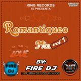 Romantiqueo Mix Vol.1 [Track 1] By Fire Dj - K.R.