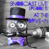 SnobcastLive S1E5: At The Drive-In