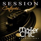 Master Chic Recordings The Session Continues
