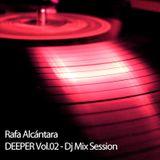 Rafa Alcantara - Deeper Vol.02 - Dj Mix Session