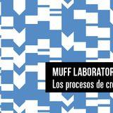 MUFF Laboratorio #1: Los procesos de creación