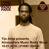 Atmosphère Music Radio Show on THANX GOD RADIO - Tijo Aimé - Episode 1- January 19th 2017