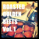 Roasted Golden Beets Vol. 1