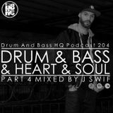 DBHQ 204 Drum & Bass & Heart & Soul Part 4 Mixed by J Swif