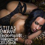 Stifas - Emigrant(Electro-Pop MIX, Walegazz set, 2012-06-08)