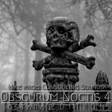 Mike [ Consouling Sounds ] ∴ Obscurum Noctis 4 ∴ Ostara