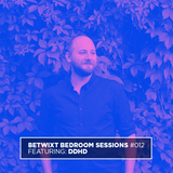 ddhd - BETWIXT Bedroom Sessions #012