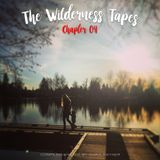 The Wilderness Tapes: Chapter 04 - Mixed by Chris Rayner