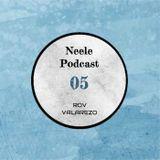 Neele Podcast #05 - Rov Valarezo