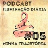 #05 - Minha trajetória no Dharma | Podcast Iluminação Diária por Jigme Wangchuck