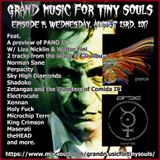 Grand Music For Tiny Souls - Episode 14, August 23rd, 2017