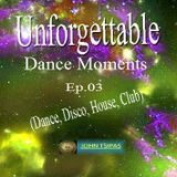 Unforgettable Dance Moments Ep.03