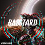 SNB POD046 - BASSTARD