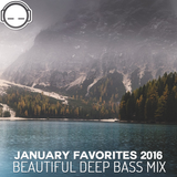 January Favorites 2016 - Beautiful Deep Bass Mix