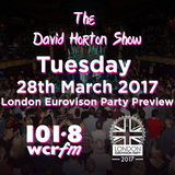 The David Horton Show - Tuesday 28th March 2017 - London Eurovision Party Preview Special