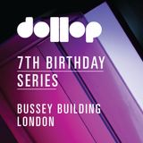 dollop 7th Birthday Series at The Bussey Building - Sean O'Rourke B2B Foe live mix