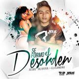 Se Formo El Desorden - DJ JESUS OLIVERA + ELISANDRO + DEEJAY-DAN'Z