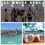 DEJA IN JAMAICA 2017 - ALL WHITE BEACH PARTY SET - DJ STAMMA, DJ DLUX & MARK WYNTER + More