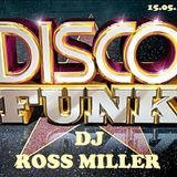 30.015.15 DISCO FUNK BY ROSS MILLER OF HEAR NO EVIL PROMOTIONS GET MORE AT WWW.DJROSSMILLER.PODOMATI