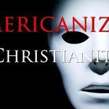 "Americanized Christianity Part 1 ""The Holy Spirit"" - Audio"