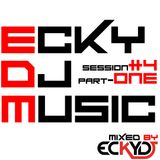 EckyDjMusic-Session#4 Part-One