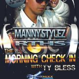 The Morning Check In with Ty Bless special Guest Manny Stylez  3-2-16
