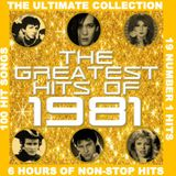 THE GREATEST HITS OF 1981 - THE ULTIMATE COLLECTION