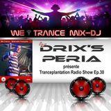 Drix's Peria presents *** Tranceplantation radio Show EP 30