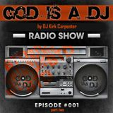 God is a DJ - Episode 1 | 2nd Hour w GR producers!