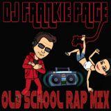 OLD SCHOOL RAP MIX BY DJ FRANKIE PAIGE