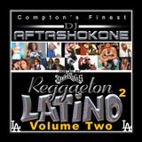 Classic Reggeaton Latino Volume 2 by Johnny Aftershock