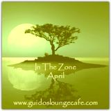 GUIDO's LOUNGE CAFE   : IN THE ZONE  APRIL 2017