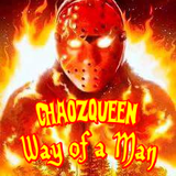 ChaozQueen Way of a Man