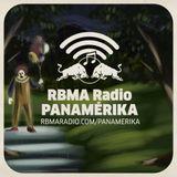 RBMA Radio Panamérika 426 - Te va a cargar el payaso...