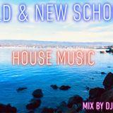Old & New School House Mix DjBart