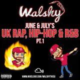 June & July - Hip-Hop, R'n'B & UK Rap - Part 1