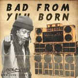 Exon Sound - Bad From Yuh Born