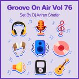 Groove On Air Vol 76