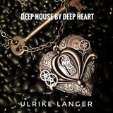 Deep House by Deep Heart/ Ulrike Langer♥
