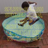 07.18.14 - Splish-Splash Summer Jams, Part 1: Nicholas's 4th Birthday Mix (Warm-Up)