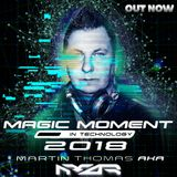 Magic Moment In Technology 2018 Mixed By Martin Thomas aka M2R
